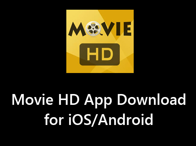 Movie HD App for Android/iOS/PC | Download Movie HD
